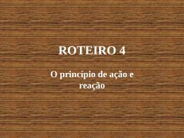 O PRINCIPIO DE AÇÃO E REAÇÃO - Md. X Rot. 4