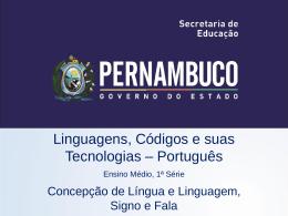 Concepção de língua e linguagem, signo e fala.