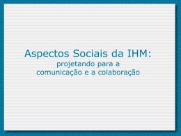 Capítulo 04 - Aspectos sociais da IHM