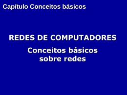 Capítulo Conceitos básicos REDES DE