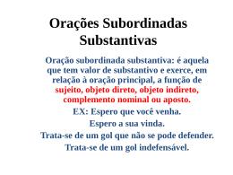 Orações Subordinadas Substantivas Oração subordinada substantiva