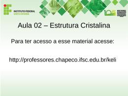 Aula 02 Estrutura cristalina (ECA)