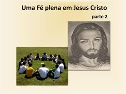 Catequese 6 – Uma Fé plena em Jesus Cristo