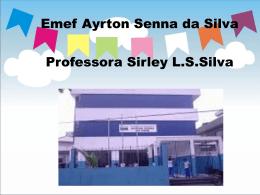 EMEF Ayrton Senna da Silva Sirley Lourenço dos