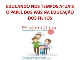 O PAPEL DOS PAIS NA EDUCAÇÃO DOS FILHOS