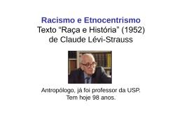 """Racismo e Etnocentrismo Texto """"Raça e História"""" (1952) de Claude"""