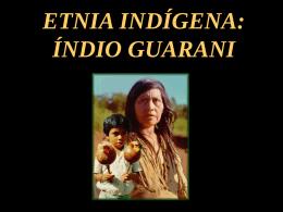 ETNIA INDÍGENA: ÍNDIO GUARANI