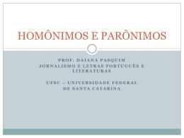 HOMÔNIMOS E PARÔNIMOS