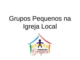 Grupos Pequenos na Igreja Local Conceito Cada Lar uma Igreja