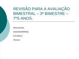 revisão para a avaliação bimestral – 3º bimestre – 7ºs anos.