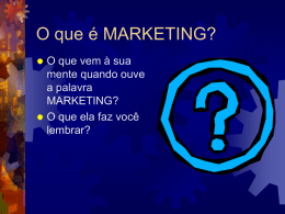 O que é MARKETING?