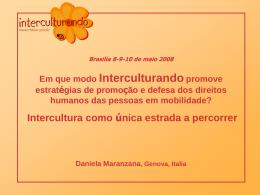 Brasilia 8-9-10 de maio 2008 Em que modo Interculturando