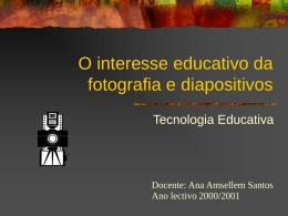 O interesse educativo da fotografia e diapositivos