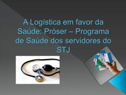A Logística em favor da Saúde: Próser – Programa de