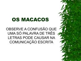 OS MACACOS - As Três Metodologias