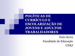 políticas de currículo e escolarização de jovens e adultos