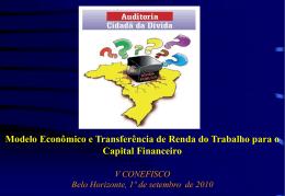 Auditoria Cidadã da Dívida A DÍVIDA PÚBLICA CONDICIONA O