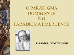 O PARADIGMA DOMINANTE E O PARADIGMA EMERGENTE