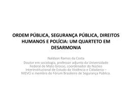 ORDEM PÚBLICA, SEGURANÇA PÚBLICA, DIREITOS HUMANOS E POLÍCIA: UM