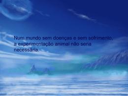 """"""" Todos os animais, domésticos, selvagens e de laboratório são"""