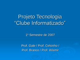 ProjetoTecnologia_1oSemestre2007-Manha