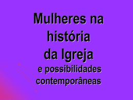 Mulheres na história da Igreja e possibilidades contemporâneas