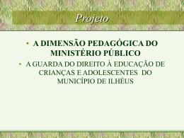 dimensão pedagógica - Ministério Público do Estado da Bahia