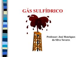 Gás sulfídrico - José H. S. Tavares