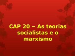 AS TEORIAS SOCIALISTAS E O MARXISMO