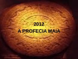 Profecia Maia - Vida e Aprendizado