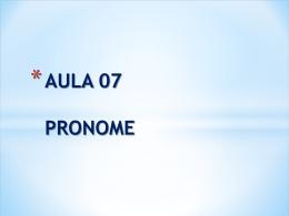 AULA 07 PRONOME