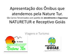 Apresentação dos Onibus que atendemos pela Nature Tu