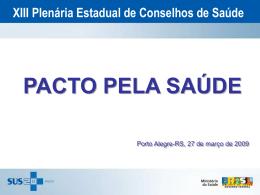 Pacto pela Saúde-Silvana Leite Pereira - Secretaria da Saúde