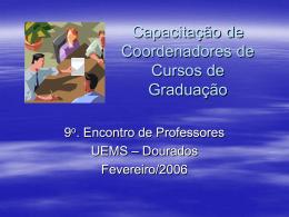 É o responsável pela gestão e pela qualidade intrínseca do curso.
