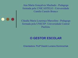 Ana Maria Gonçalves Machado –Pedagoga –formada pela