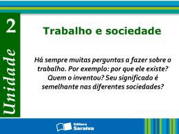 O trabalho nas diferentes sociedades A produção nas sociedades