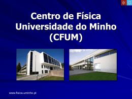 Centre of Physics University of Minho (CFUM)