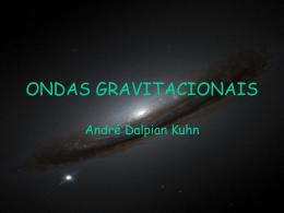 Ondas Gravitacionais - Instituto de Física