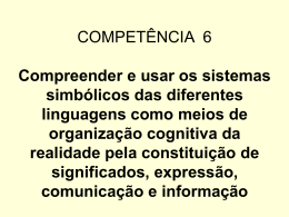 COMPETÊNCIA 6 Compreender e usar os sistemas simbólicos das