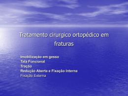 Tratamento cirurgico ortopédico em fraturas