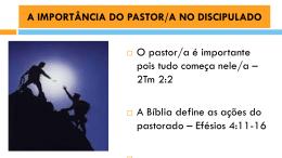 A importância do pastor no discipulado.