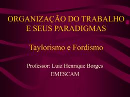 Organização do trabalho e seus paradigmas: Taylorismo