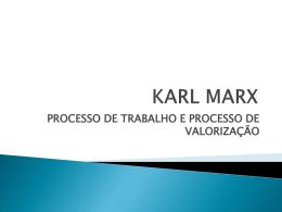 KARL MARXProcesso de Trabalho e Proceso de Valorizacao1