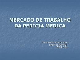 MERCADO DE TRABALHO DA PERÍCIA MÉDICA