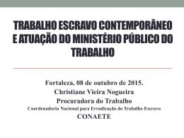 Trabalho Escravo Contemporâneo no Brasil e a Atuação do