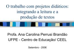 O trabalho com projetos didáticos: integrando a leitura e