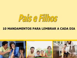 """""""PAIS E FILHOS -10 MANDAMENTOS """" (arquivo em"""