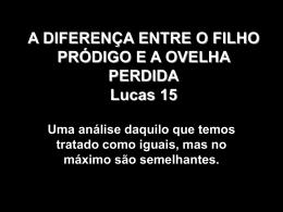 A DIFERENÇA ENTRE O FILHO PRÓDIGO E A OVELHA PERDIDA