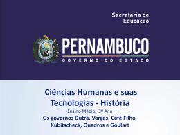Os governos Dutra, Vargas, Café Filho, Kubitscheck, Quadros e
