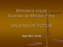 Biblioteca virtual Evaristo de Moraes Filho FOTOGRAFIAS